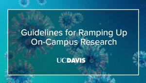 Guidelines for UC Davis Research Ramp-Up/Ramp-Down April 23, 2020