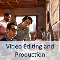 Video Editing and Production